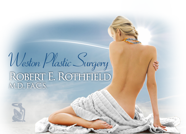 Weston Plastic Surgery Robert E. Rothfield M.D., F.A.C.S.